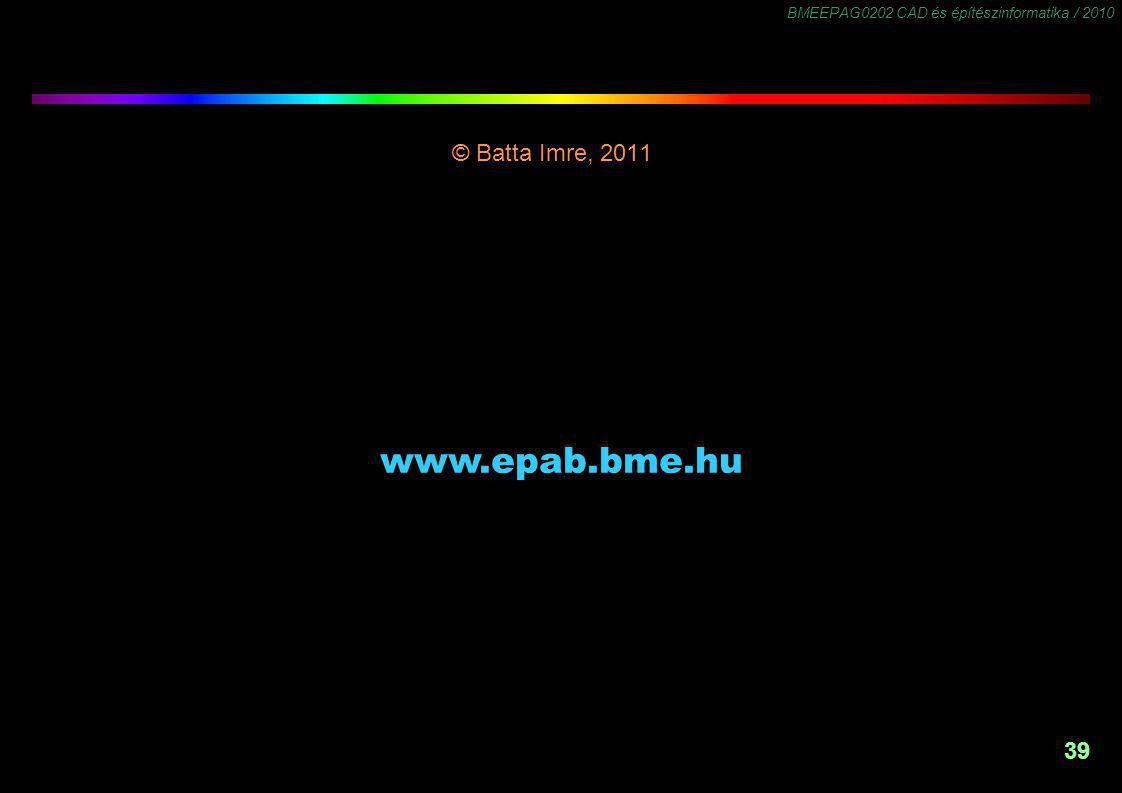 BMEEPAG0202 CAD és építészinformatika / 2010 39 © Batta Imre, 2011 -1,5 www.epab.bme.hu