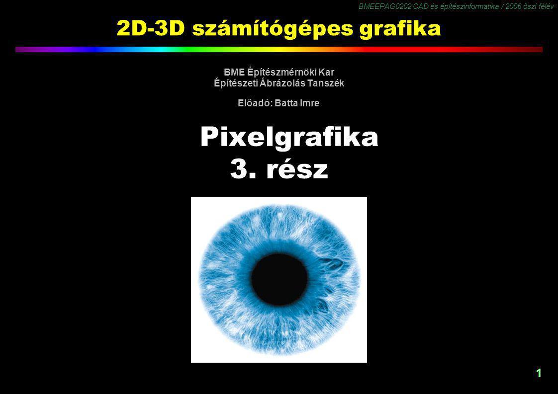 BMEEPAG0202 CAD és építészinformatika / 2006 őszi félév 2 Tartalom Téma: a kép paraméterei, hűséges visszaadás a látvány és kép, illetve a kép és kép között… Kép paraméterei Dinamika Gamma Gamut Fehérpont Fehéregyensúly Árnyalat-visszaadás (Tone Reproduction) Színkezelés (Color Management)