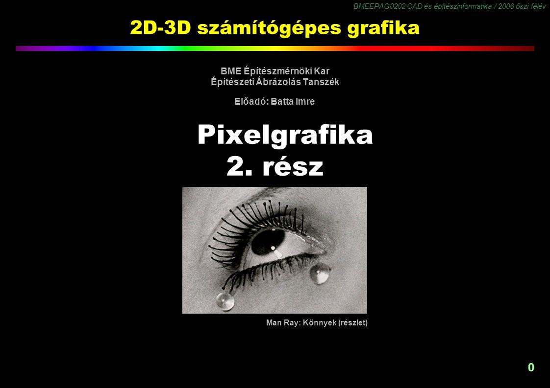 BMEEPAG0202 CAD és építészinformatika / 2006 őszi félév 1 Műveletek a szomszédos pixelekkel Szemben a pontműveletekkel amelyek a pixeleket egymástól függetlenül azonos értékkel módosítják, (lásd műveletek az egymást fedő vagy összes pixelekkel), a szomszédos pixelek bevonásával történő műveletek figyelembe veszik a környező pixelek értékét.