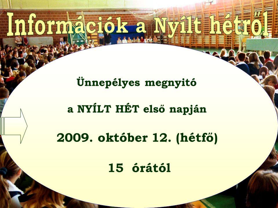 Ünnepélyes megnyitó a NYÍLT HÉT első napján 2009. október 12. (hétfő) 15 órától
