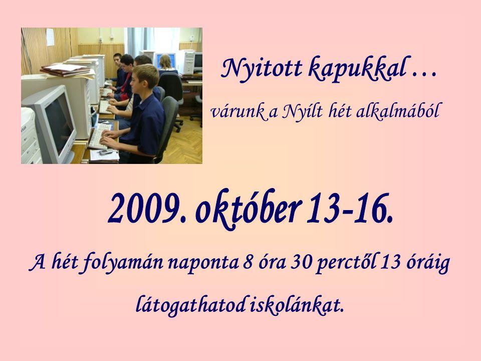 Nyitott kapukkal … várunk a Nyílt hét alkalmából A hét folyamán naponta 8 óra 30 perctől 13 óráig látogathatod iskolánkat.