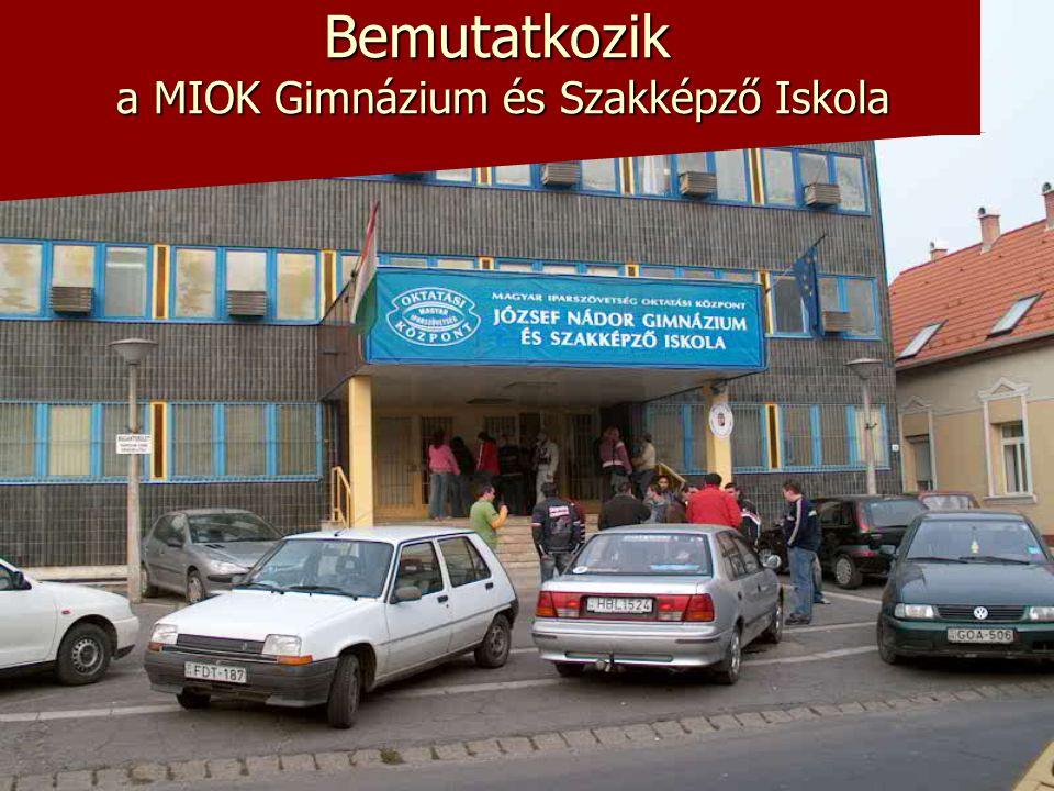Bemutatkozik a MIOK Gimnázium és Szakképző Iskola