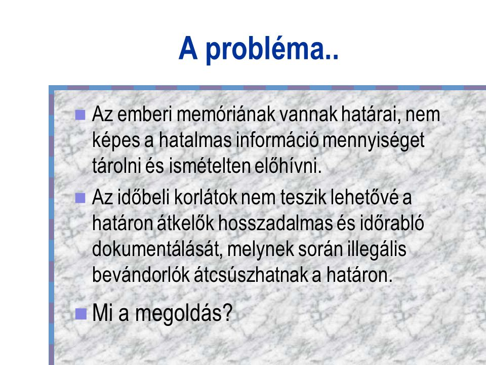 A probléma..