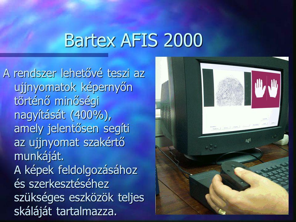 Bartex AFIS 2000 A rendszer lehetővé teszi az ujjnyomatok képernyőn történő minőségi nagyítását (400%), amely jelentősen segíti az ujjnyomat szakértő
