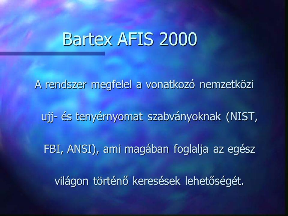 A rendszer megfelel a vonatkozó nemzetközi ujj- és tenyérnyomat szabványoknak (NIST, FBI, ANSI), ami magában foglalja az egész világon történő keresés