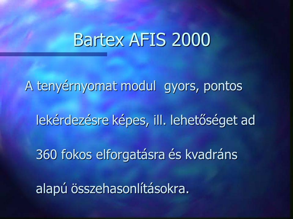 A tenyérnyomat modul gyors, pontos lekérdezésre képes, ill. lehetőséget ad 360 fokos elforgatásra és kvadráns alapú összehasonlításokra. Bartex AFIS 2