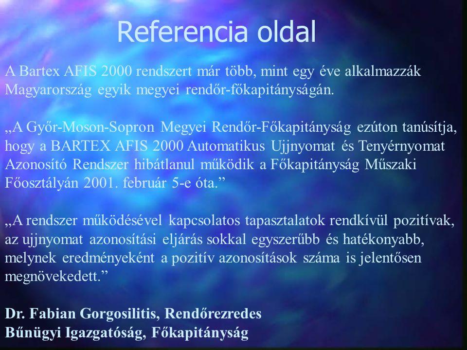 """Referencia oldal A Bartex AFIS 2000 rendszert már több, mint egy éve alkalmazzák Magyarország egyik megyei rendőr-főkapitányságán. """"A Győr-Moson-Sopro"""