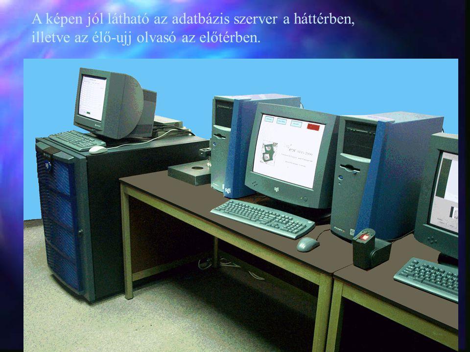 A képen jól látható az adatbázis szerver a háttérben, illetve az élő-ujj olvasó az előtérben.