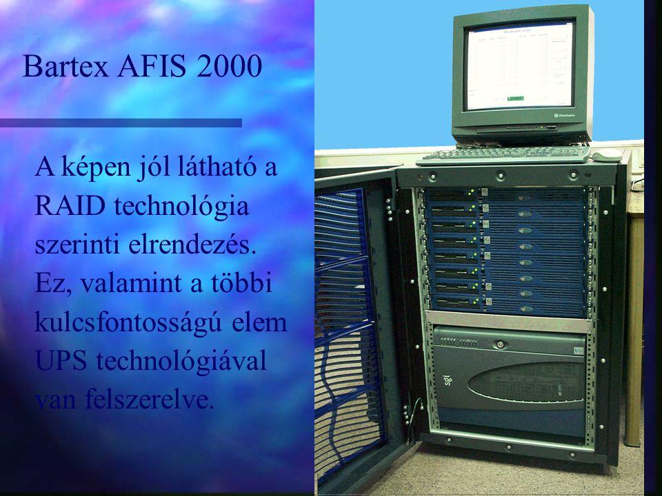 Bartex AFIS 2000 A képen jól látható a RAID technológia szerinti elrendezés. Ez, valamint a többi kulcsfontosságú elem UPS technológiával van felszere