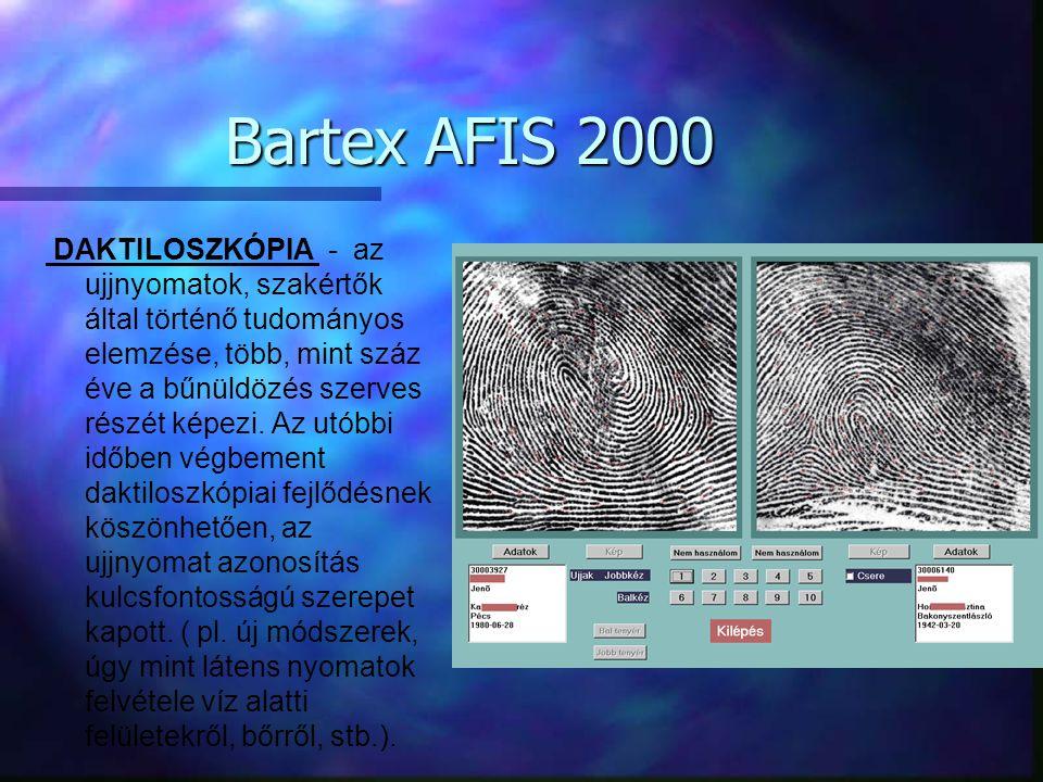 Bartex AFIS 2000 A rendszer lehetővé teszi az ujjnyomatok képernyőn történő minőségi nagyítását (400%), amely jelentősen segíti az ujjnyomat szakértő munkáját.