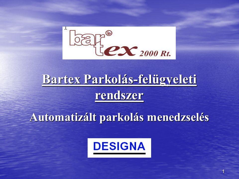 1 Bartex Parkolás-felügyeleti rendszer Automatizált parkolás menedzselés