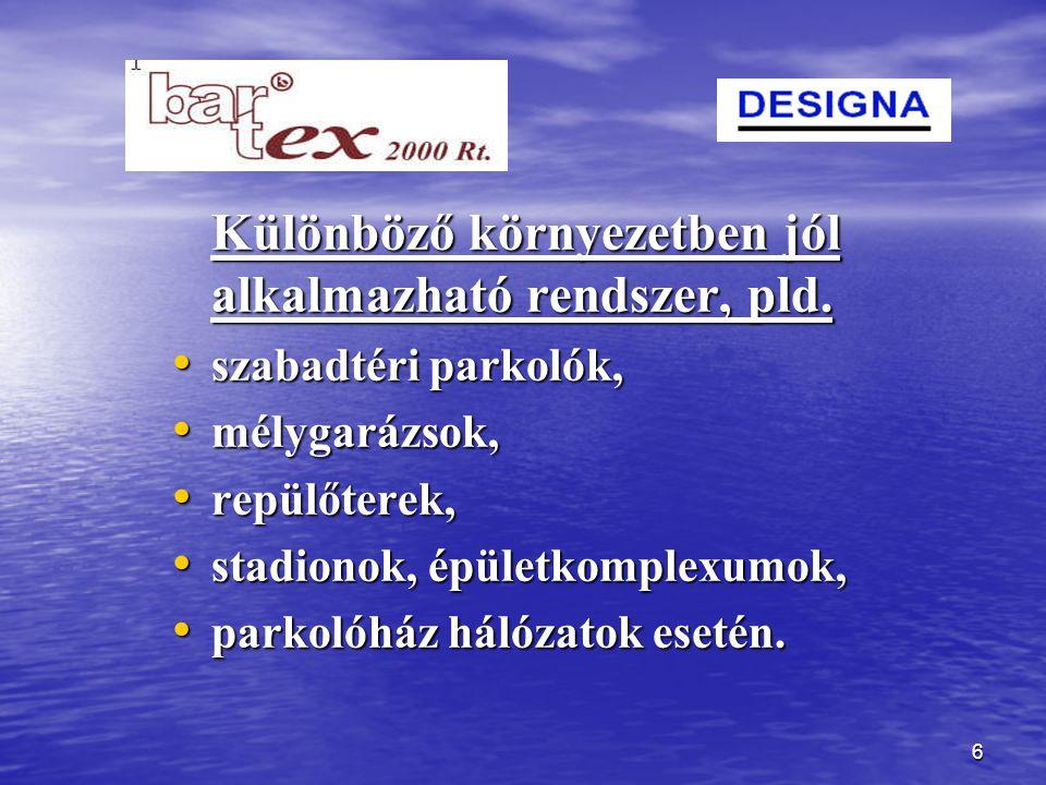 6 Különböző környezetben jól alkalmazható rendszer, pld.