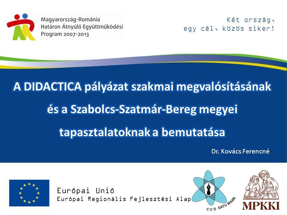 Európai Unió Európai Regionális Fejlesztési Alap Két ország, egy cél, közös siker.