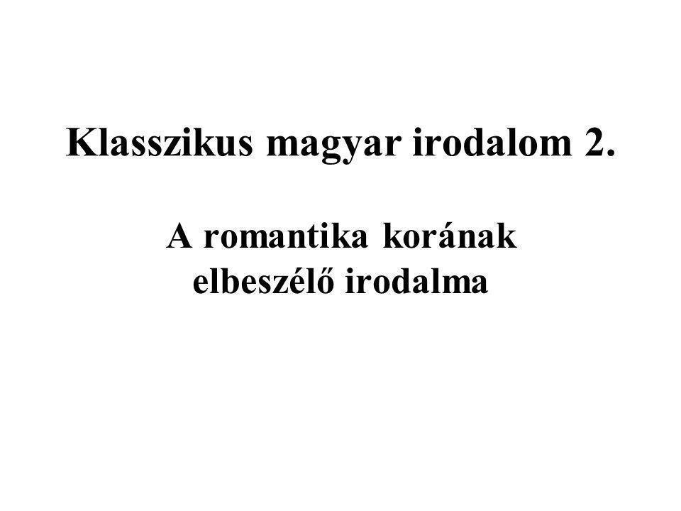 Klasszikus magyar irodalom 2. A romantika korának elbeszélő irodalma