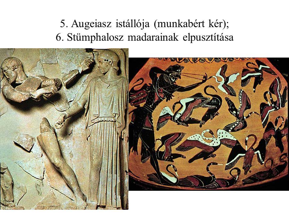 5. Augeiasz istállója (munkabért kér); 6. Stümphalosz madarainak elpusztítása