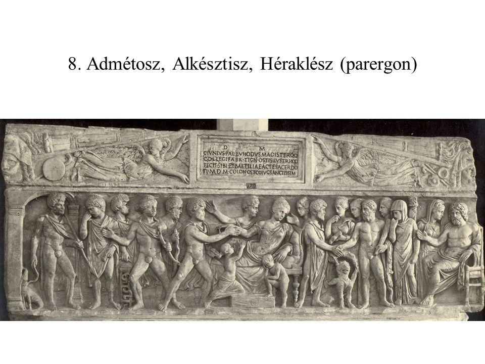 8. Admétosz, Alkésztisz, Héraklész (parergon)