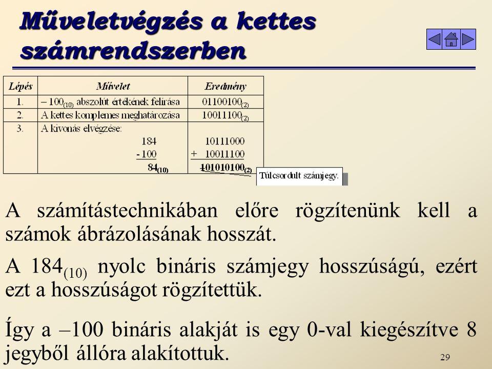 28 Ezek után nézzünk konkrét példát a bináris kivonásra.