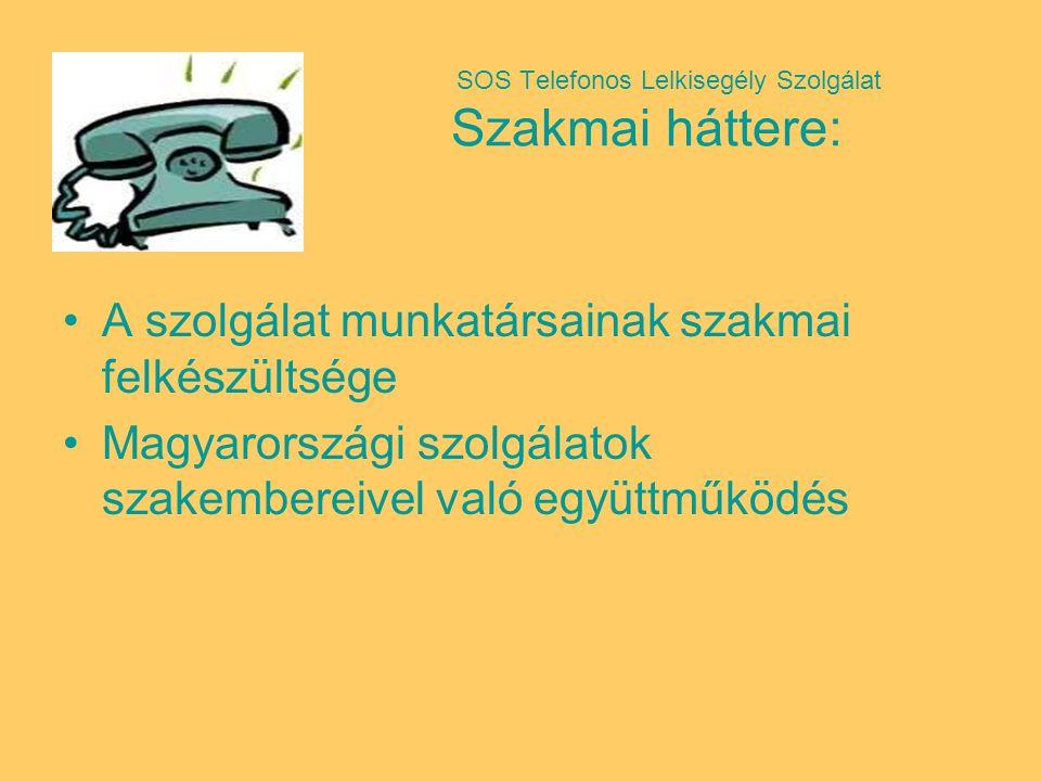 SOS Telefonos Lelkisegély Szolgálat Célcsoportja: A Szolgálatot bárki igénybe veheti, aki kérdéseit, problémáit szeretné elmondani, újra átgondolni, vagy egyszerűen meghallgatásra vágyik.