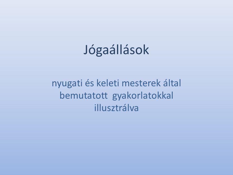 Jógaállások nyugati és keleti mesterek által bemutatott gyakorlatokkal illusztrálva