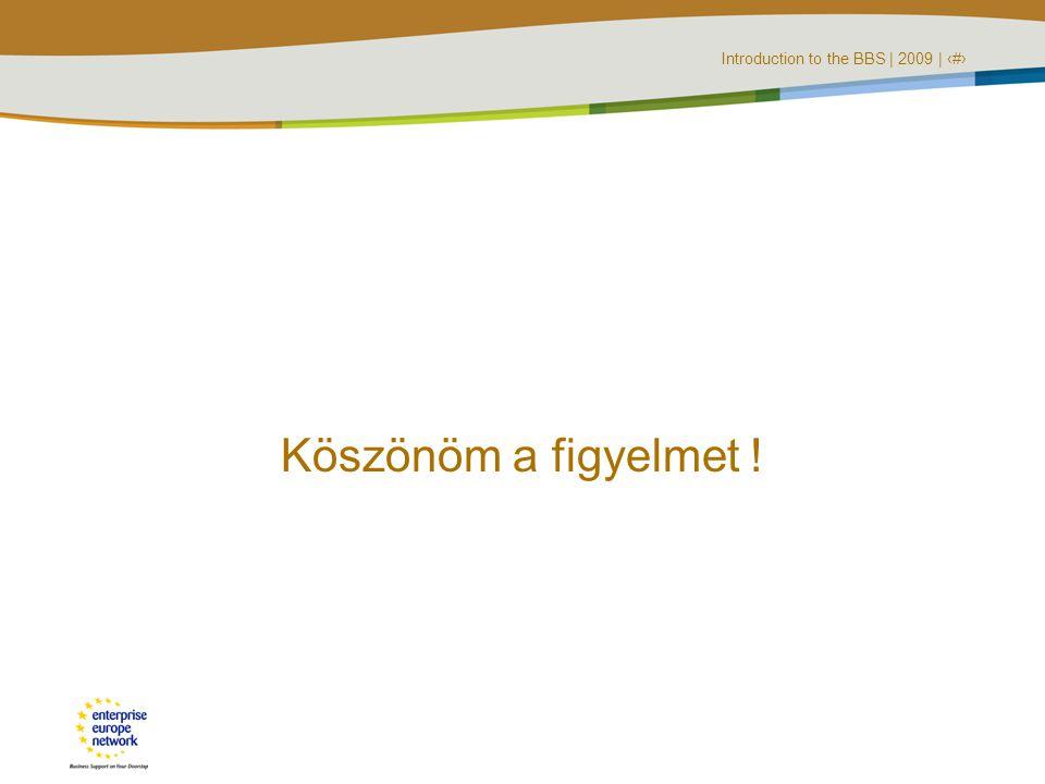 Introduction to the BBS | 2009 | ‹#› Köszönöm a figyelmet !