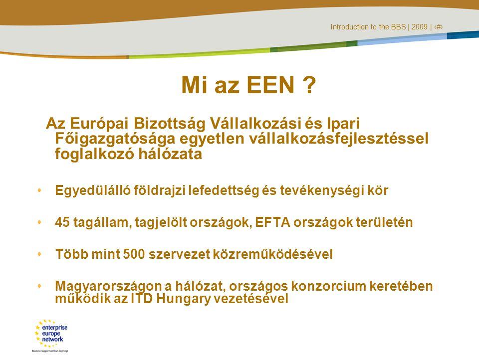 Introduction to the BBS   2009   ‹#› Mit szolgáltat az EEN .