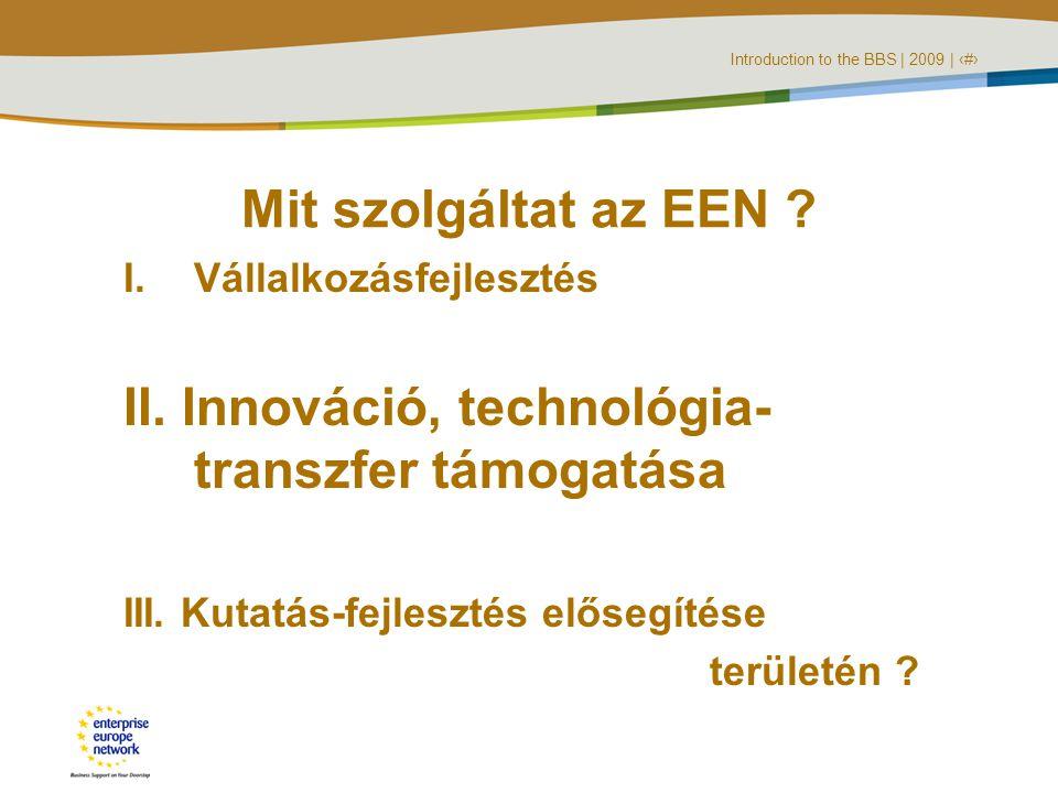 Introduction to the BBS   2009   ‹#› Technológia transzfer szolgáltatások 1.