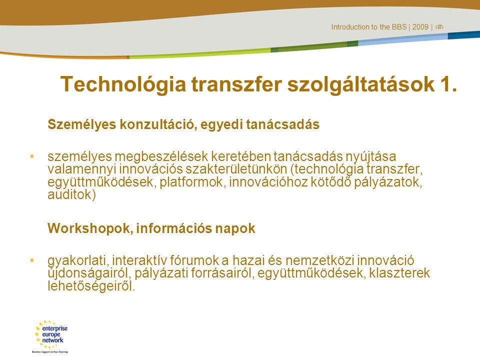 Introduction to the BBS | 2009 | ‹#› Technológia transzfer szolgáltatások 1.