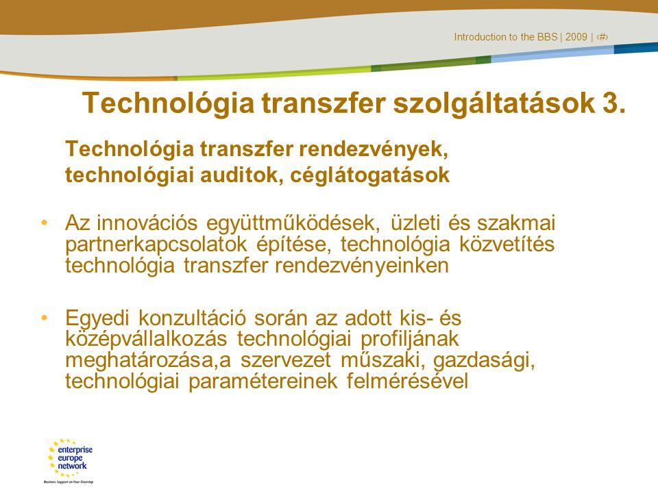 Introduction to the BBS | 2009 | ‹#› Technológia transzfer szolgáltatások 3.
