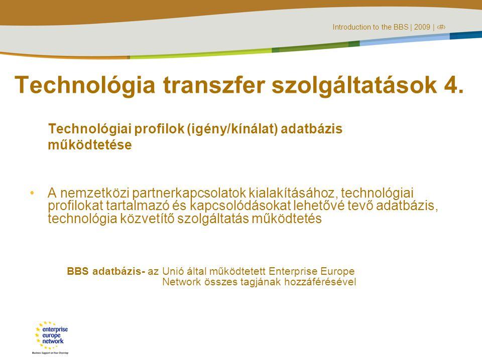Introduction to the BBS | 2009 | ‹#› Technológia transzfer szolgáltatások 4.