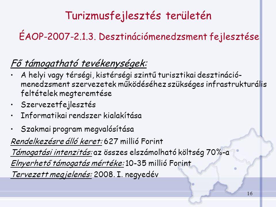 16 Turizmusfejlesztés területén ÉAOP-2007-2.1.3.