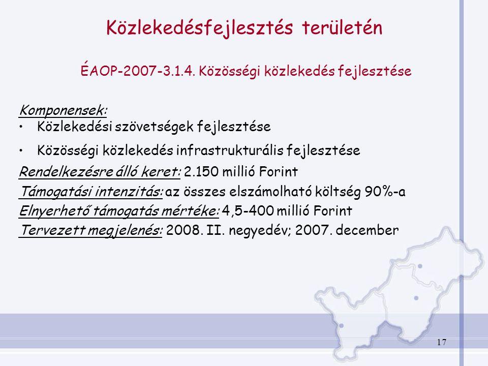 17 Közlekedésfejlesztés területén ÉAOP-2007-3.1.4.