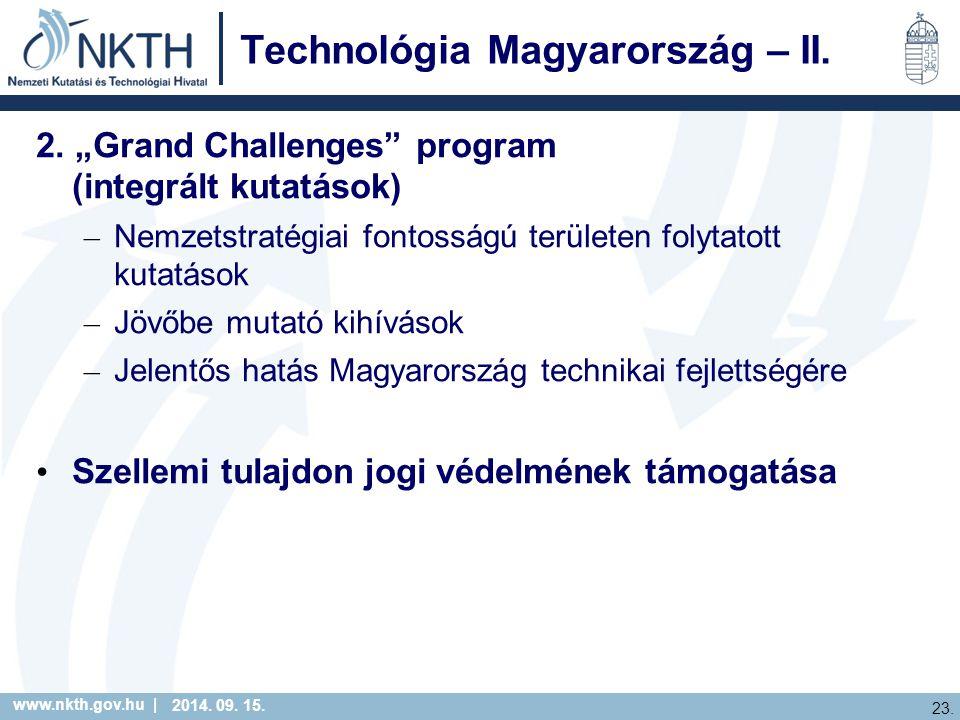 www.nkth.gov.hu | 23. 2014. 09. 15. Technológia Magyarország – II.