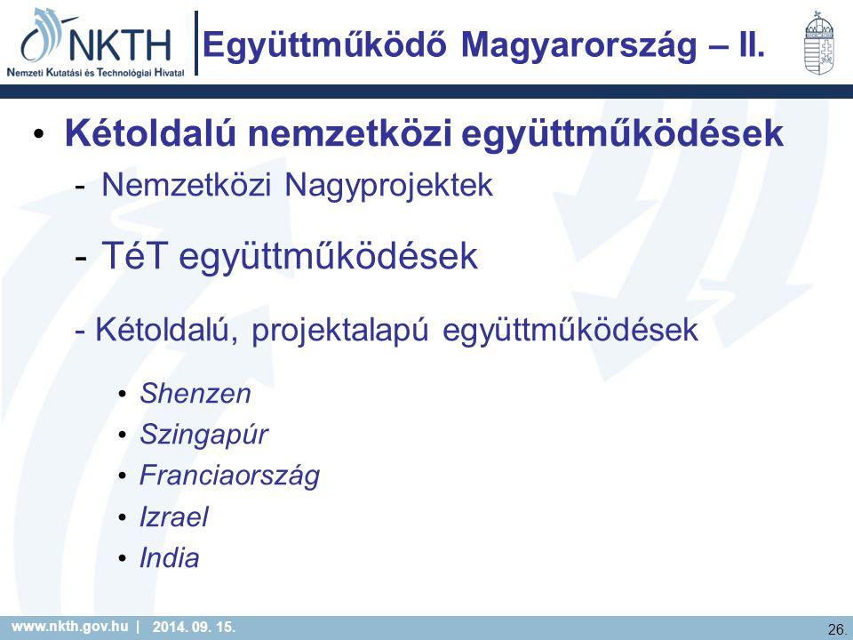 www.nkth.gov.hu | 26. 2014. 09. 15. Együttműködő Magyarország – II.