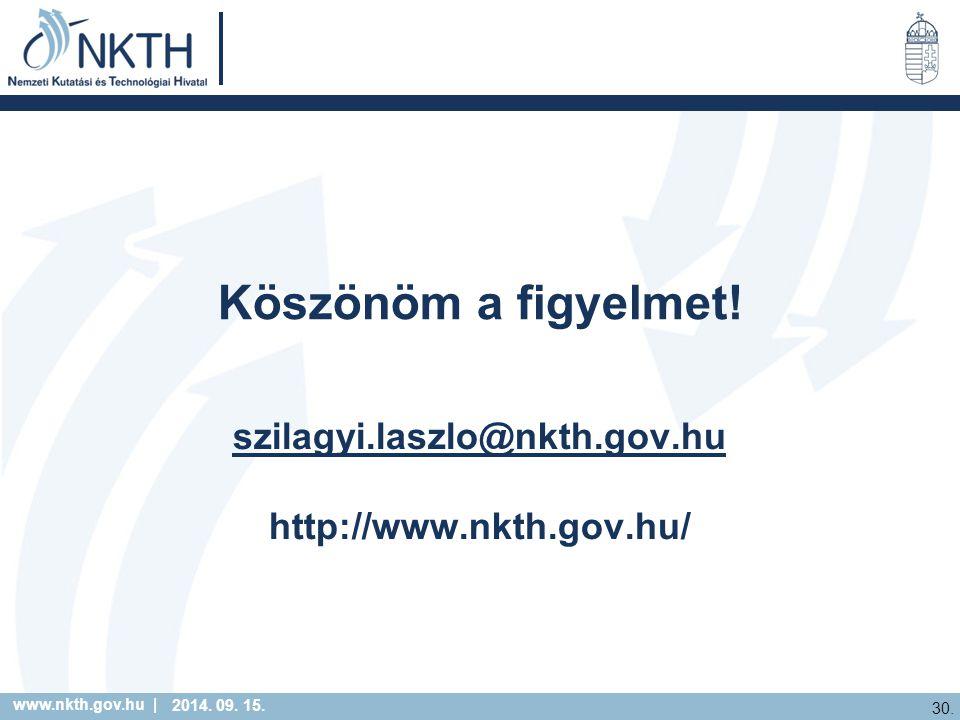 www.nkth.gov.hu | 30. 2014. 09. 15. Köszönöm a figyelmet.