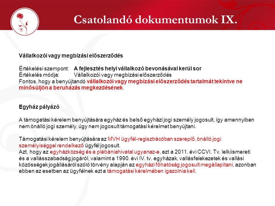 Csatolandó dokumentumok IX. Vállalkozói vagy megbízási előszerződés Értékelési szempont:A fejlesztés helyi vállalkozó bevonásával kerül sor Értékelés