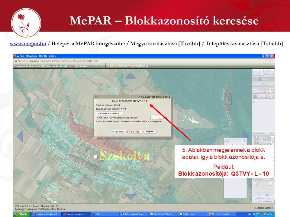 MePAR – Blokkazonosító keresése www.mepar.huwww.mepar.hu / Belépés a MePAR böngészőbe / Megye kiválasztása [Tovább] / Település kiválasztása [Tobább]