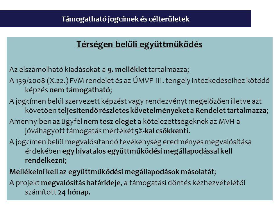 Támogatható jogcímek és célterületek Térségen belüli együttműködés Az elszámolható kiadásokat a 9.