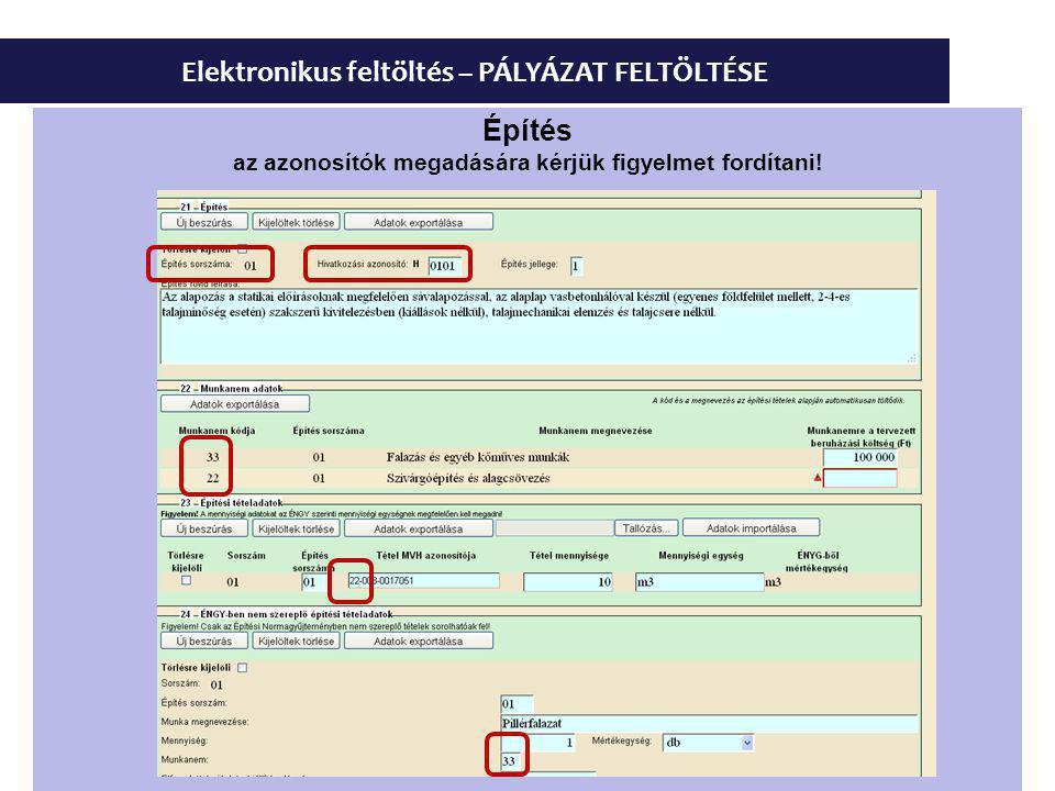 Elektronikus feltöltés – PÁLYÁZAT FELTÖLTÉSE Építés az azonosítók megadására kérjük figyelmet fordítani!