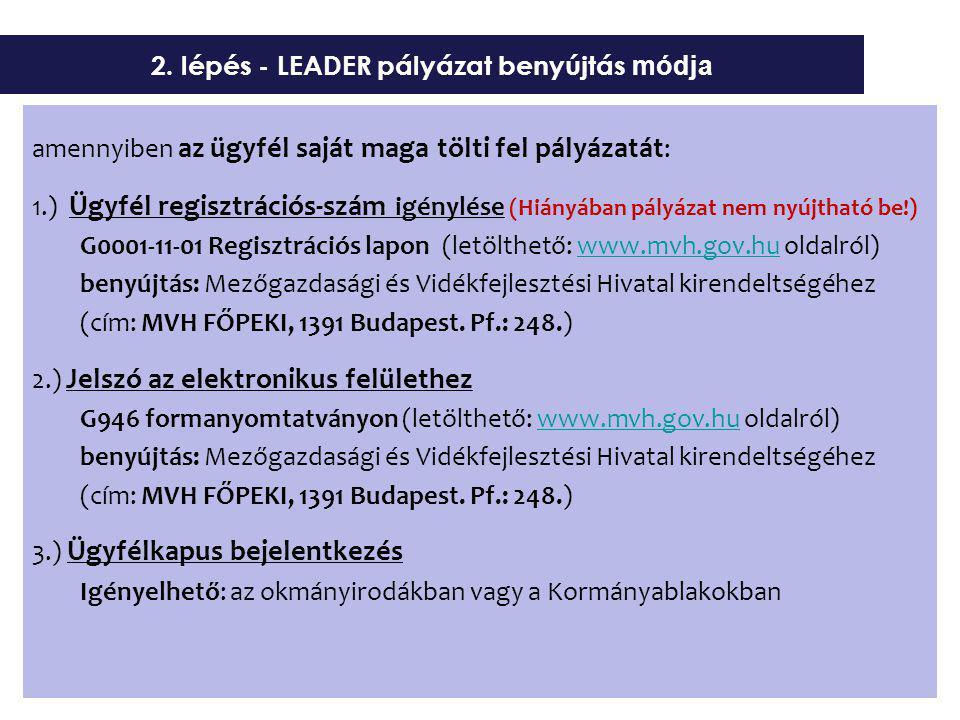 amennyiben az ügyfél saját maga tölti fel pályázatát : 1.) Ügyfél regisztrációs-szám igénylése (Hiányában pályázat nem nyújtható be!) G0001-11-01 Regisztrációs lapon (letölthető: www.mvh.gov.hu oldalról)www.mvh.gov.hu benyújtás: Mezőgazdasági és Vidékfejlesztési Hivatal kirendeltségéhez (cím: MVH FŐPEKI, 1391 Budapest.