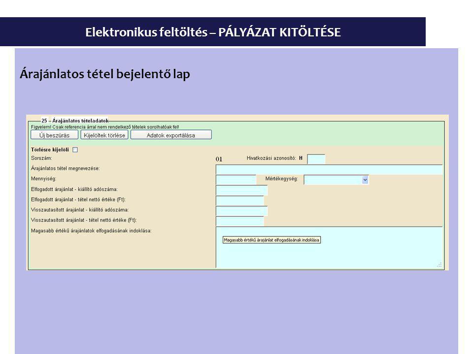 Elektronikus feltöltés – PÁLYÁZAT KITÖLTÉSE Árajánlatos tétel bejelentő lap