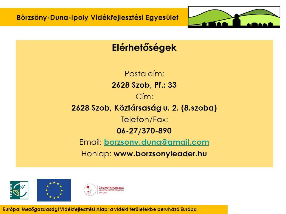 Börzsöny-Duna-Ipoly Vidékfejlesztési Egyesület Európai Mezőgazdasági Vidékfejlesztési Alap: a vidéki területekbe beruházó Európa Elérhetőségek Posta c