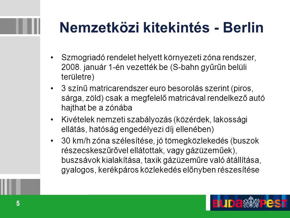 5 Nemzetközi kitekintés - Berlin Szmogriadó rendelet helyett környezeti zóna rendszer, 2008.