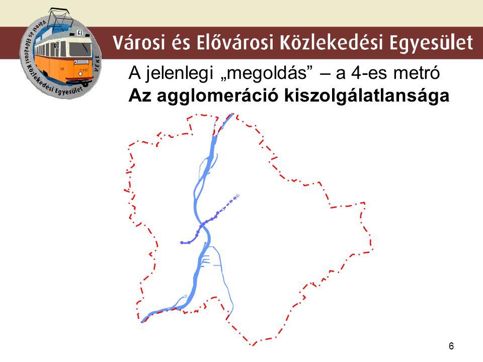 """6 A jelenlegi """"megoldás – a 4-es metró Az agglomeráció kiszolgálatlansága"""