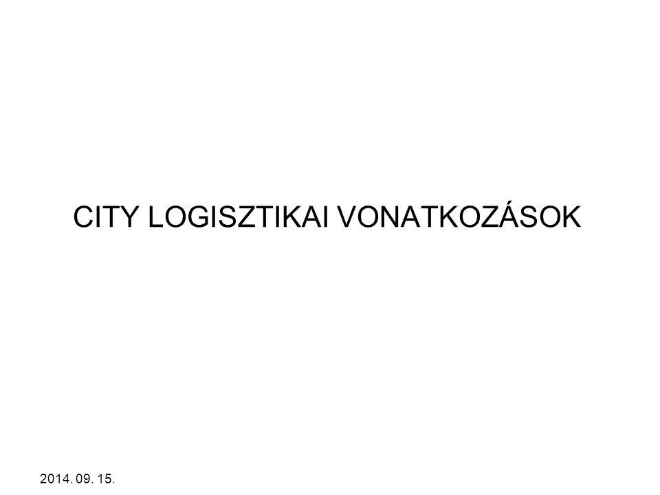 2014. 09. 15. CITY LOGISZTIKAI VONATKOZÁSOK
