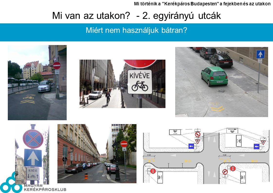 László János Mi történik a Kerékpáros Budapesten a fejekben és az utakon 7 Mi van az utakon.