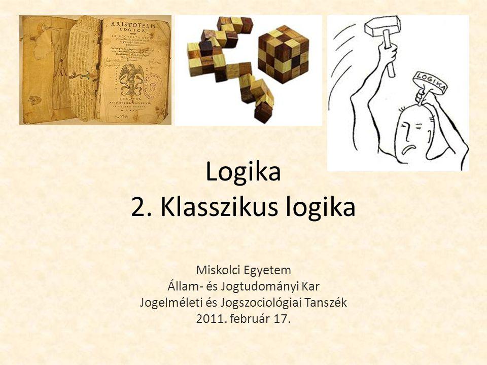 A logikai szerkezet Nyelvtani mondat  Logikai mondat (explicit és egyértelmű információk) Grammatika  Logikai grammatika (a felépítés szabályai) A logikai mondatok alkatrészei: – Logikai alkatrészek (logikai jelek) – Nem-logikai alkatrészek (betűjelek) = olyan nyelvi kifejezések, amelyeket a logikai kifejezések kapcsolnak össze  logikai szerkezet (pl.