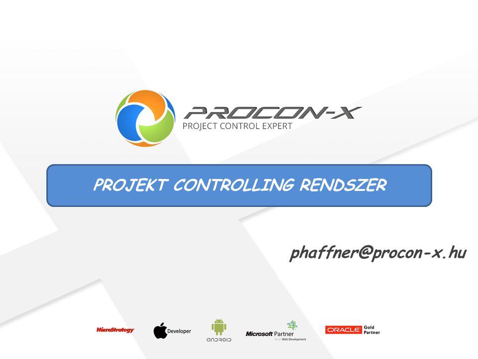 PROJEKT CONTROLLING RENDSZER phaffner@procon-x.hu