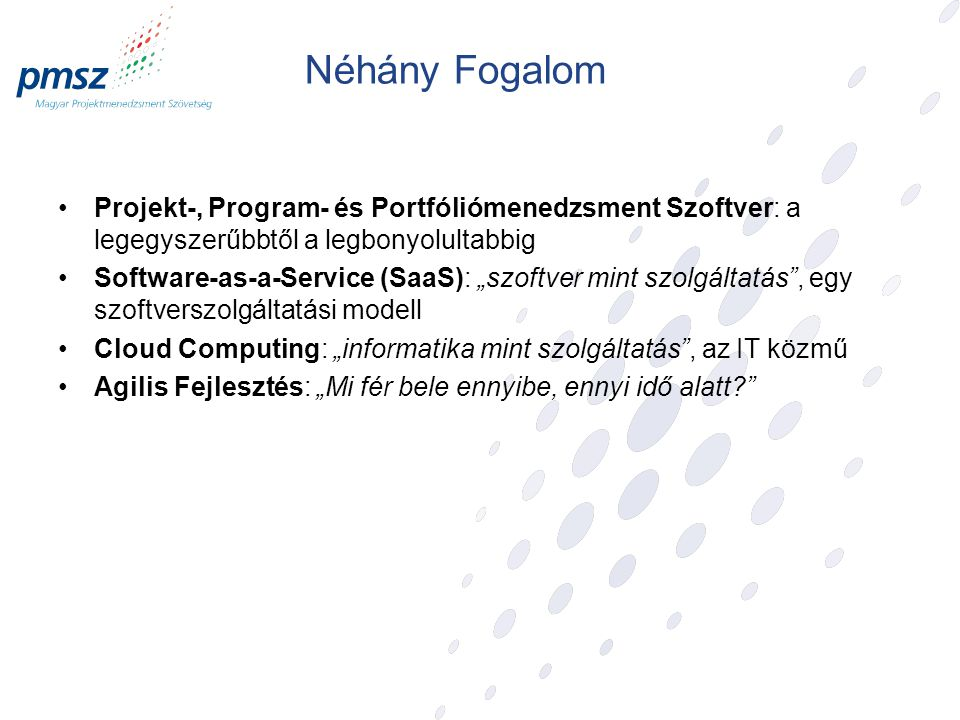 A rendezvény arany fokozatú szponzorai az: IBM, Microsoft Magyarország, Provice Kft.