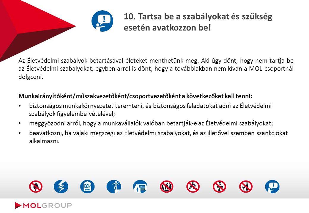 10. Tartsa be a szabályokat és szükség esetén avatkozzon be! Az Életvédelmi szabályok betartásával életeket menthetünk meg. Aki úgy dönt, hogy nem tar