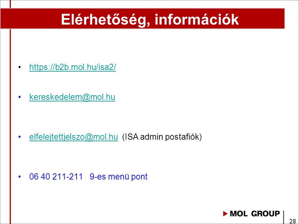 28 Elérhetőség, információk https://b2b.mol.hu/isa2/https://b2b.mol.hu/isa2/ kereskedelem@mol.hu elfelejtettjelszo@mol.hu (ISA admin postafiók)elfelejtettjelszo@mol.hu 06 40 211-211 9-es menü pont